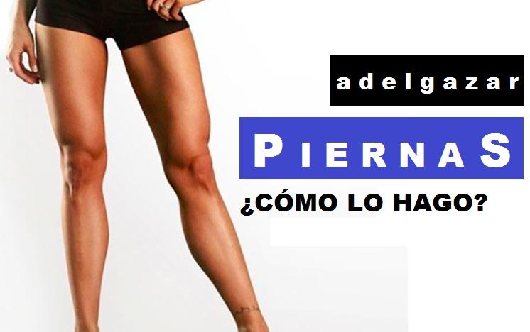Adelgazar Piernas